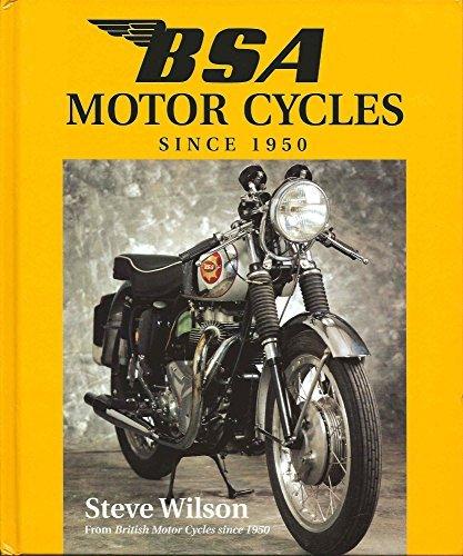 BSA Motor Cycles Since 1950 (British Motor cycles since 1950) por Steve Wilson