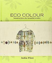 Eco Colour: Botanical Dyes for Beautiful Textiles