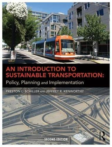 An Introduction to Sustainable Transportation: Policy, Planning and Implementation por Preston L Schiller