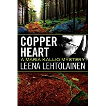 Copper Heart (The Maria Kallio Series Book 3) (English Edition)