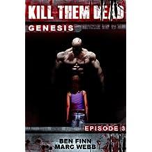 Kill Them Dead 3 (Zombie thriller series) (Kill Them Dead: Genesis) (English Edition)