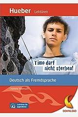 Timo darf nicht sterben!: Deutsch als Fremdsprache / epub-Download (Lektüren für Jugendliche) Kindle Ausgabe