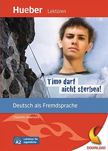 Timo darf nicht sterben!: Deutsch als Fremdsprache / epub-Download (Lektüren für Jugendliche) (Download Epub)