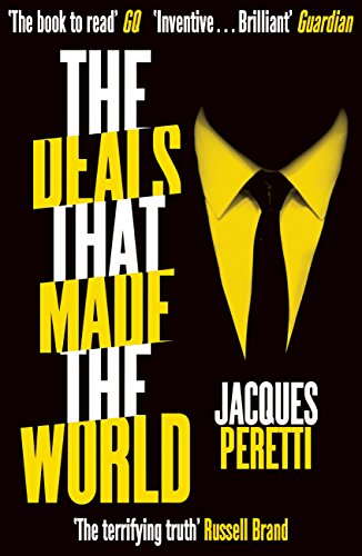The Deals that Made the World (English Edition) por Jacques Peretti