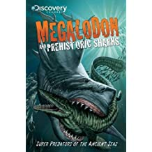Discovery Channel's Megalodon & Prehistoric Sharks by Joe Brusha (2013-08-20)