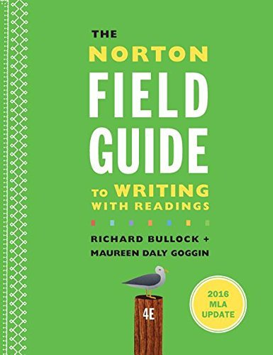 The Norton Field Guide to Writing with 2016 MLA Update: with Readings (Fourth Edition) by Richard Bullock (2016-07-29)