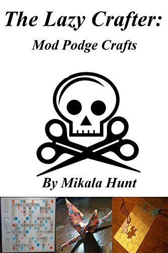 the-lazy-crafter-mod-podge-crafts-english-edition