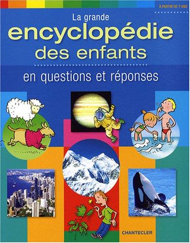 La grande encyclopédie des enfants en questions et réponses par Son Tyberg