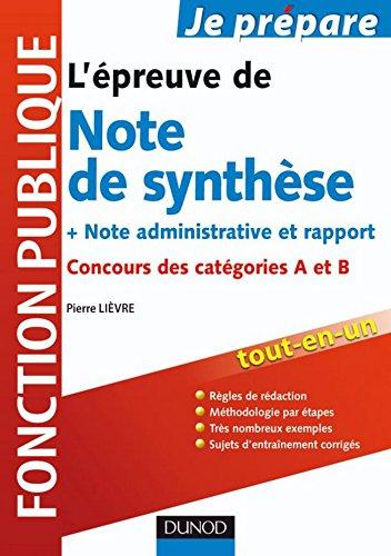 La note de synthèse aux concours administratifs Catégories A et B : Méthode et entraînement (Concours fonction publique)