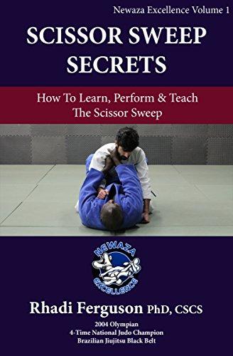 Newaza Excellence Volume 1: The Scissor Sweep: Dr. Rhadi Ferguson Presents Scissor Sweep Secrets (English Edition)