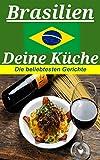 Brasilien deine Küche: Die beliebtesten Gerichte