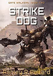 Strike Dog: Military Science Fiction Across a Holographic Multiverse (Gate Walkers Book 2)