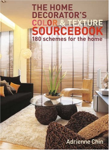 The Home Decorator's Colour and Texture Sourcebook: 180 Schemes for the Home