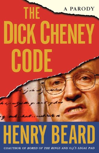 The Dick Cheney Code: A Parody (English Edition) -