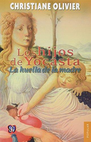LOS HIJOS DE YOCASTA  LA HUELLA DE LA MADRE (Coleccion Popular (Fondo de Cultura Economica))