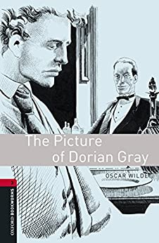 The Picture of Dorian Gray Level 3 Oxford Bookworms