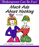 "[(""Much Ado About Nothing"" for Kids)] [By (author) Lois Burdett ] published on (April, 2002)"