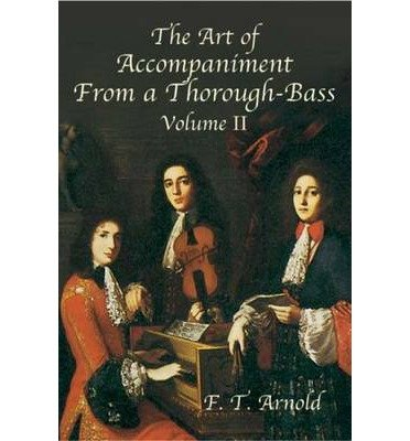 The Art of Accompaniment from a Thorough-Bass: As Practiced in the XVII and XVIII Centuries, Volume II (Dover Books on Music) (Paperback) - Common