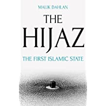 The Hijaz: The First Islamic State