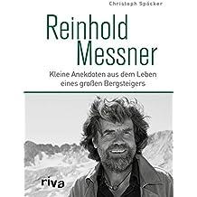 Reinhold Messner: Kleine Anekdoten aus dem Leben eines großen Bergsteigers