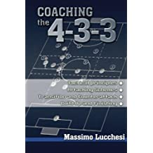 Coaching the 4-3-3 by Lucchesi, Massimo (2005) Taschenbuch