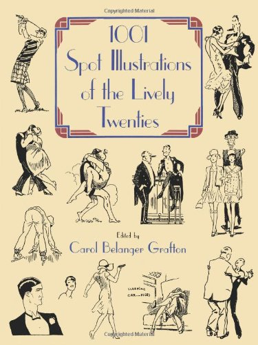 1001 Spot Illustrations of the Lively Twenties (Dover Pictorial Archive)
