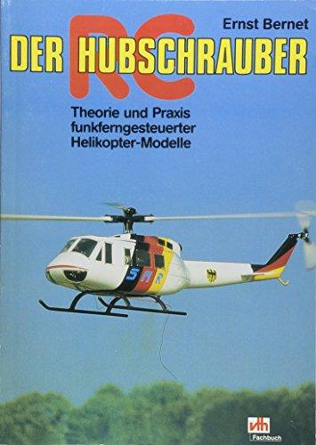 Der RC-Hubschrauber: Theorie und Praxis funkferngesteuerter Helikopter-Modelle (Fachbuch-Reihe)
