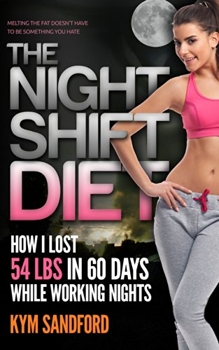Weight-Loss-The-Night-Shift-Diet-How-I-Lost-54-lbs-in-60-Days-and-Kept-it-Off-While-Living-a-Sedentary-Lifestyle-and-Working-Nights