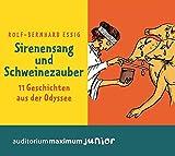 Sirenensang und Schweinezauber: 11 Geschichten aus der Odyssee