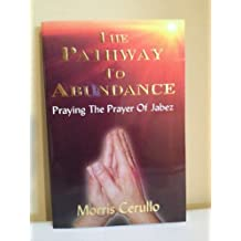 The Pathway To Abundance: Praying The Prayer Of Jabez