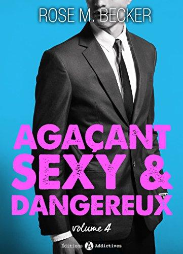 Agacant sexy et dangereux Vol 4 - Rose M-BECKER 2016