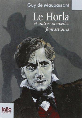 Le Horla et autres nouvelles fantastiques de Guy de Maupassant (18 juin 2009) Poche