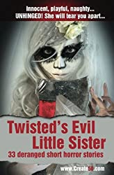 Twisted's Evil Little Sister: Buckle up… She's going to take you for a hell of a ride!