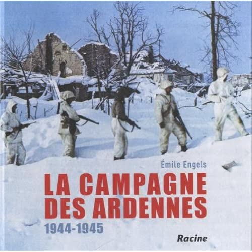 La campagne des Ardennes : 1944-1945