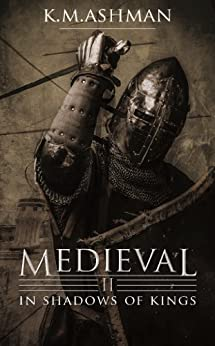 Medieval II - In Shadows of Kings (The Medieval Sagas Book 2) by [Ashman, K. M.]