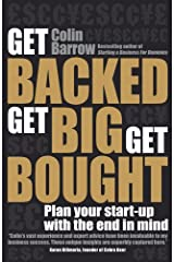 Get Backed, Get Big, Get Bought: Plan your start-up with the end in mind Kindle Edition