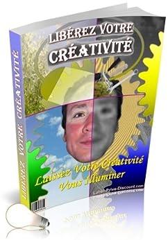 """""""Libérez et Développer Votre Créativité"""" Laissez Votre Créativité Vous Illuminer"""