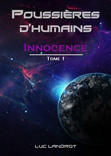 Innocence: Tome 1 (Poussières d'Humains) par Luc Landrot