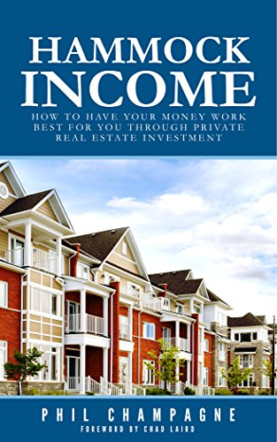 Hammock Income: How to have your money work best for you through private real estate investment (English Edition) Real Estate Syndication