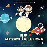 Mein Weltraum-Freundebuch: Freundebuch für Kindergarten und Grundschule | Für alle Fans vom Weltall und Astronauten | Cooles Geschenk zum Kindergeburtstag