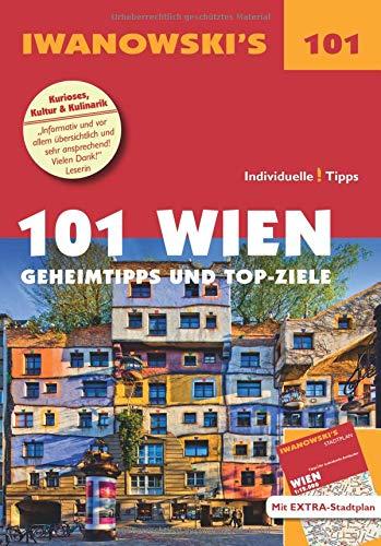 101 Wien - Reiseführer von Iwanowski: Geheimtipps und Top-Ziele. Mit herausnehmbarem Stadtplan (Iwanowski's 101) -