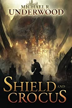 Shield and Crocus by [Underwood, Michael R.]
