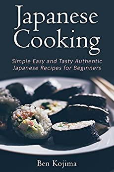 Japanese cooking simple easy and tasty authentic japanese for Easy cooking for beginners