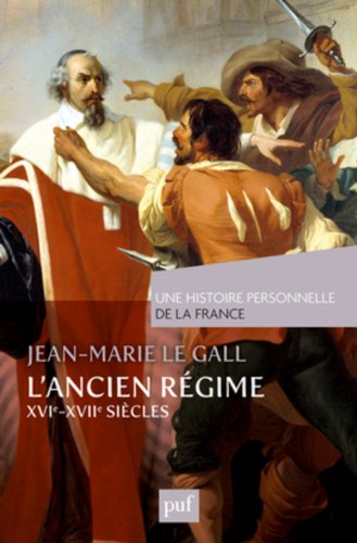 L'Ancien Régime (XVIe-XVIIe siècle)