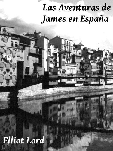 Las Aventuras de James en España: Spanish for beginners (English ...