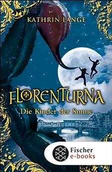 Florenturna – Die Kinder der Sonne: Band 3