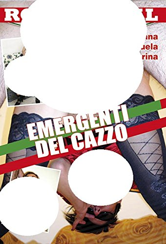 Emergenti Del Cazzo (Roy Parsifal)