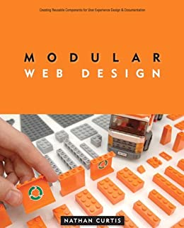 Modular Web Design: Creating Reusable Components for User Experience Design and Documentation (Voices That Matter) by [Curtis, Nathan]