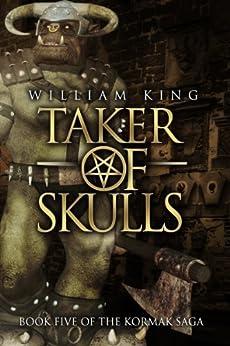 Taker of Skulls (Kormak Book Five) (The Kormak Saga 5) (English Edition) de [King, William]