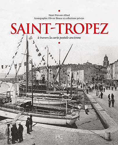 Saint-Tropez à travers la carte postale ancienne par Henri Prevost-allard